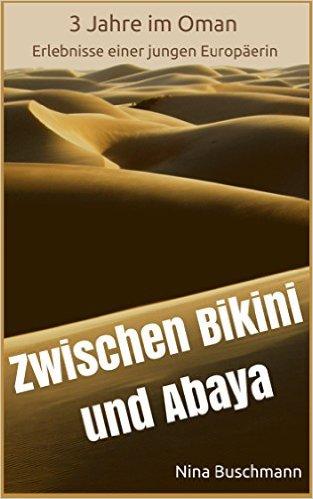Unschlagbare Gründe Zwischen Bikini und Abaya zu lesen | ninabuschmann